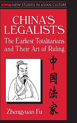 9781563247798: China's Legalists: The Early Totalitarians (New Studies in Asian Culture)