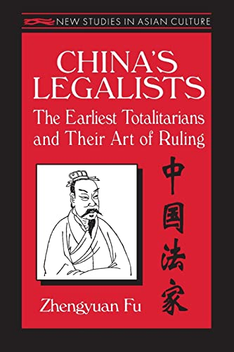 9781563247804: China's Legalists: The Earliest Totalitarians and Their Art of Ruling