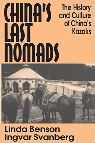 China's Last Nomads: The History and Culture: Linda Benson, Ingvar