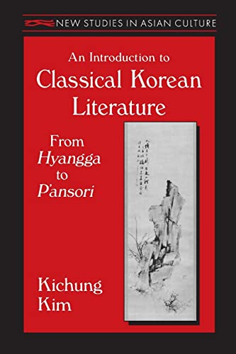 9781563247866: An Introduction to Classical Korean Literature: From Hyangga to P'ansori (New Studies in Asian Culture)