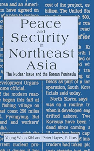 9781563247897: Peace and Security in Northeast Asia: Nuclear Issue and the Korean Peninsula