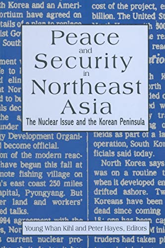 9781563247903: Peace and Security in Northeast Asia: Nuclear Issue and the Korean Peninsula
