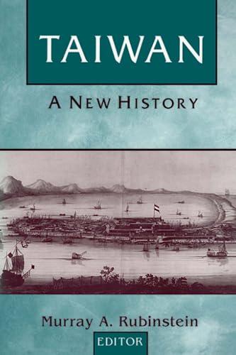 Taiwan: A New History (Taiwan in the: Murray A. Rubinstein