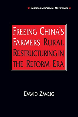 9781563248382: Freeing China's Farmers: Rural Restructuring in the Reform Era (Socialism and Social Movements)