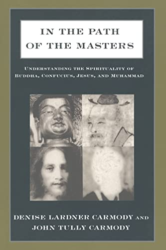 9781563248634: In the Path of the Masters: Understanding the Spirituality of Buddha, Confucius, Jesus, and Muhammad
