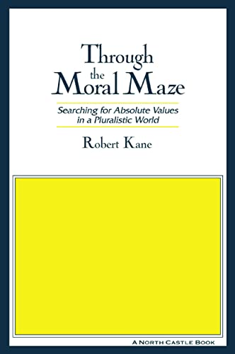 9781563248665: Through the Moral Maze: Searching for Absolute Values in a Pluralistic World