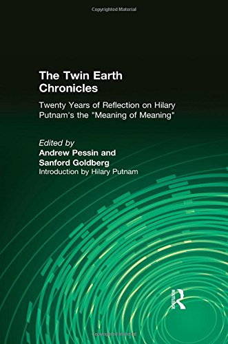 "9781563248733: The Twin Earth Chronicles: Twenty Years of Reflection on Hilary Putnam's ""the Meaning of 'Meaning'"""