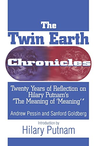 9781563248740: The Twin Earth Chronicles: Twenty Years of Reflection on Hilary Putnam's the Meaning of Meaning