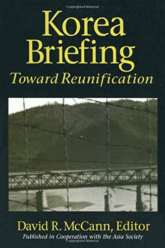 9781563248863: Korea Briefing: Toward Reunification (Asia Society Briefing)