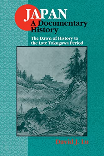 9781563249075: Japan: A Documentary History: v. 1: The Dawn of History to the Late Eighteenth Century