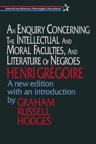 An Enquiry Concerning the Intellectual and Moral Faculties and Literature of Negroes (American History Through Literature) - Gregoire, Henri