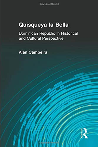 9781563249365: Quisqueya la Bella: Dominican Republic in Historical and Cultural Perspective (Perspectives on Latin America and the Caribbean)