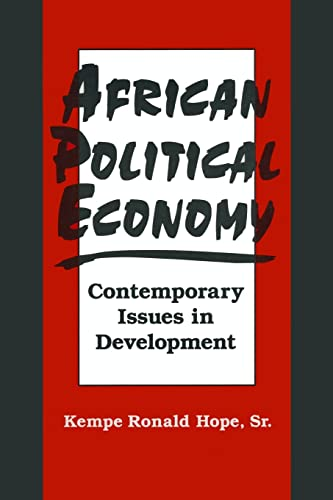 African Political Economy: Contemporary Issues in Development: Kempe Ronald Hope
