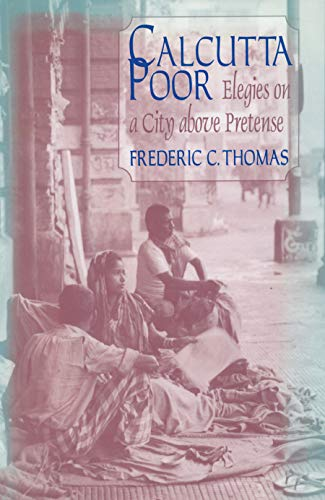 9781563249815: Calcutta Poor: Inquiry into the Intractability of Poverty