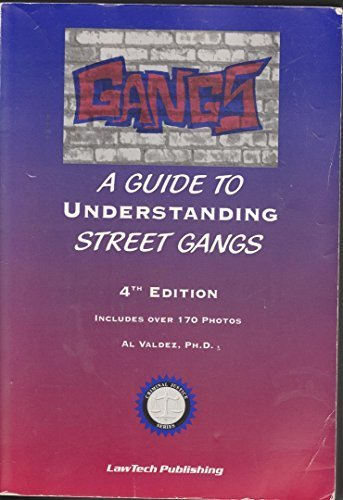 Gangs: A Guide to Understanding Street Gangs,: Alora J. Valdez,