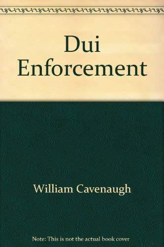 Dui Enforcement: Cavenaugh, William