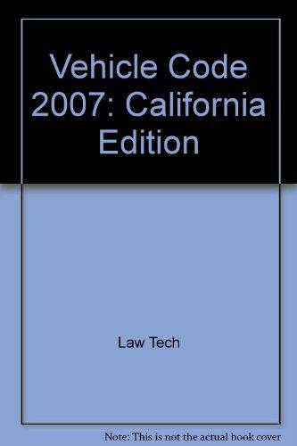 Vehicle Code 2007: California Edition: Law Tech