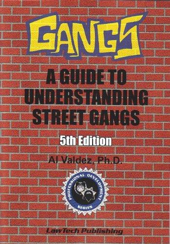 9781563251474: Gangs: A Guide to Understanding Street Gangs - 5th Edition (Professional Development (LawTech Publishing))