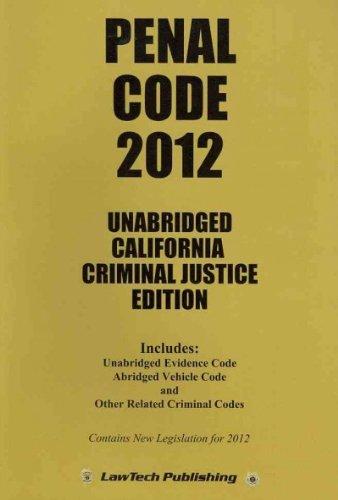Penal Code 2012 - Unabridged CA Ed.: Editor