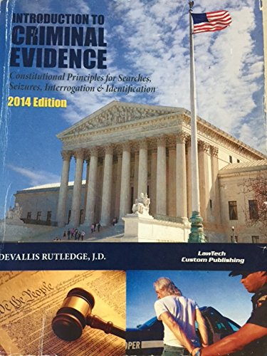 9781563252396: INTRODUCTION TO CRIMINAL EVIDENCE Constitutional Principles for Searches, Seizure, Interrogation & Identification