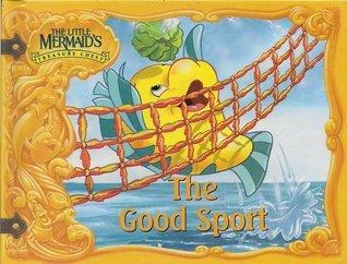 9781563261718: The Good sport (The Little Mermaid's treasure chest)
