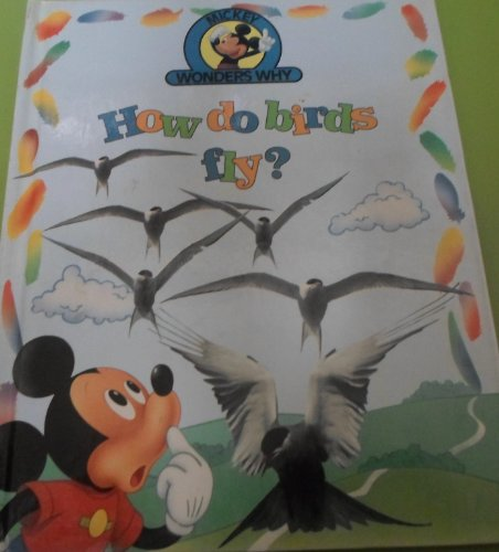 9781563262081: How do birds fly? (Mickey wonders why)