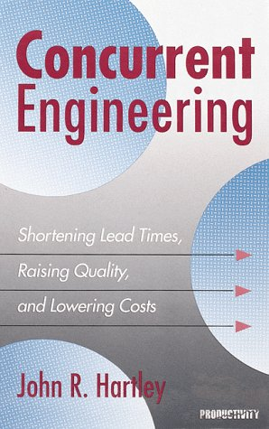 9781563270062: Concurrent Engineering: Shortening Lead Times, Raising Quality, and Lowering Costs (Product Development and Design Series)