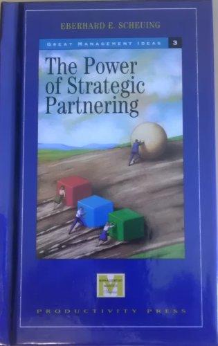 The Power of Strategic Partnering (Management Master: Eberhard E. Scheuing
