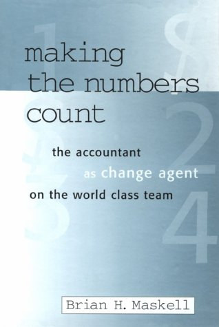 9781563270703: Making the Numbers Count: The Management Accountant as Change Agent: Management Accountant as Change Agent on the World Class Team (Corporate Leadership)