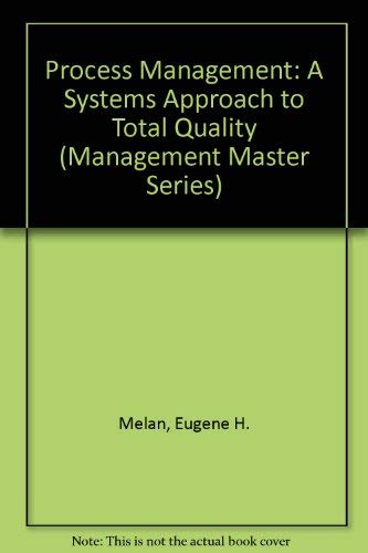 9781563270741: Process Management: A Systems Approach to Total Quality (Management Master Series)