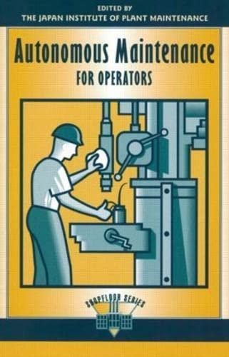 Autonomous Maintenance for Operators: Japan Institute of