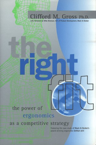 RIGHT FIT: THE POWER OF ERGONOMICS AS A COMPETITIVE STRATEGY.