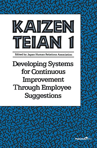 Kaizen Tiean 1 : Developing Systems for Continuous Improvement Through Employee Suggestions: Japan ...