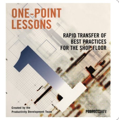 One-Point Lessons: Rapid Transfer of Best Practices for the Shop Floor (Participants Guide and Leader's Guide) (1563272245) by Productivity Press Development Team