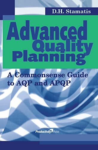 Advanced Quality Planning: A Commonsense Guide to: D. H. Stamatis