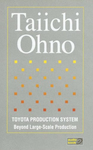 Toyota Production System on Audio Tape: Beyond Large Scale Production (1563272687) by Ohno, Taiichi