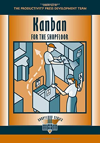 Kanban for the Shopfloor (The Shopfloor Series) (Volume 2) (1563272695) by Productivity Press Development Team