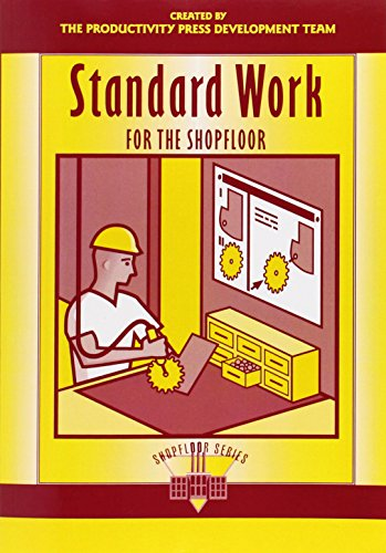 Standard Work for the Shopfloor (The Shopfloor Series) (1563272733) by Productivity Press Development Team