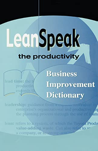 LeanSpeak: The Productivity Business Improvement Dictionary (156327275X) by Mary A. Junewick