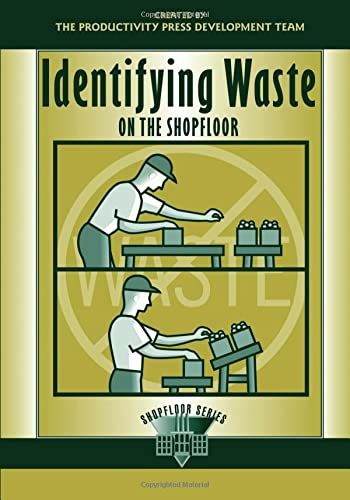 9781563272875: Identifying Waste on the Shopfloor (The Shopfloor Series)