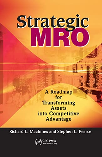 9781563272936: Strategic MRO: A Roadmap for Transforming Assets into Competitive Advantage
