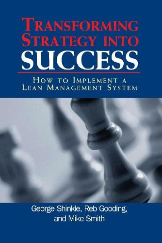 9781563272998: Transforming Strategy into Success: How to Implement a Lean Management System