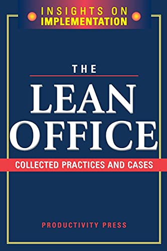 9781563273162: The Lean Office: Collected Practices and Cases (INSIGHTS ON IMPLEMENTATION)