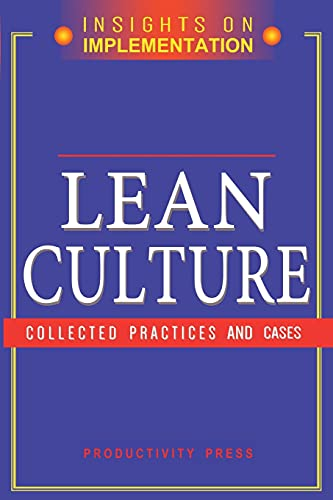 Lean Culture: Collected Practices and Cases (Insights on Implementation) (1563273268) by Productivity Press Development Team