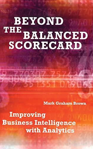 9781563273469: Beyond the Balanced Scorecard: Improving Business Intelligence with Analytics