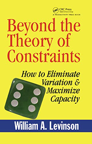 9781563273704: Beyond the Theory of Constraints: How to Eliminate Variation & Maximize Capacity