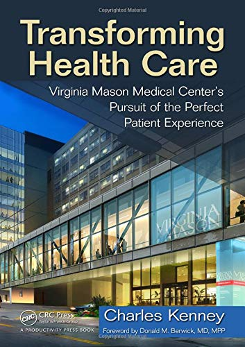 9781563273759: Transforming Health Care: Virginia Mason Medical Center's Pursuit of the Perfect Patient Experience