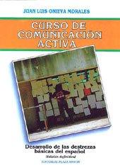 Curso De Comunicación Activa. Desarrollo De Las: Juan Luis Onieva