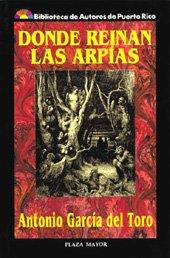 9781563280207: Donde reinan las arpías: Traición, trampa y esperanza en tres actos (Biblioteca de autores de Puerto Rico) (Spanish Edition)
