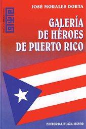 9781563280887: Galería de héroes de Puerto Rico (Colección Dédalo) (Spanish Edition)